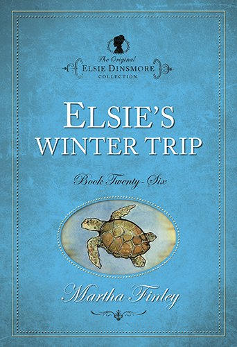 Elsie's Winter Trip: Martha Finley