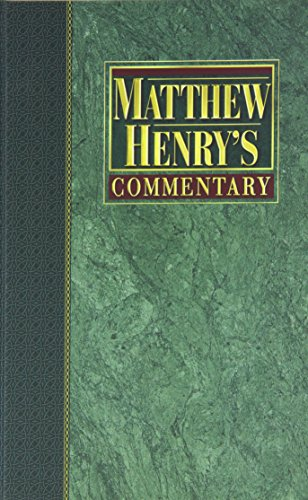 Matthew Henry's Commentary on the Whole Bible: Complete and Unabridged in 6 Volumes: Henry, ...