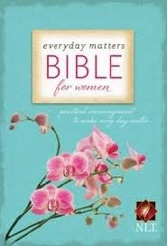 9781598567052: Everyday Matters Bible for Women: Practical Encouragement to Make Everyday Matter (Bible Nlt)
