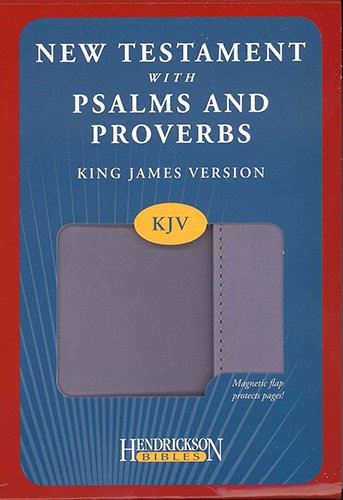 New Testament with Psalms and Proverbs-KJV-Magnetic Closure: Hendrickson Publishing