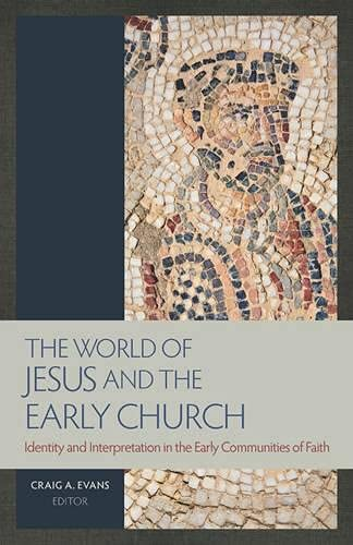 9781598568257: The World of Jesus and the Early Church: Identity and Interpretation in Early Communities of Faith