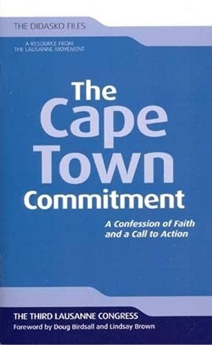 The Cape Town Commitment: A Confession of Faith and a Call to Action (Didasko Files) (9781598568424) by Chris Wright