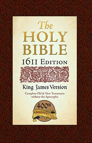9781598568844: The Holy Bible: King James Version, 400th Anniversary, I6II Edition, The Complete Old & New Testaments Without the Apocrypha