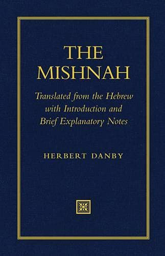 Mishnah Mishnah Translated from the Hebrew with Introduction and Brief Explanatory Notes