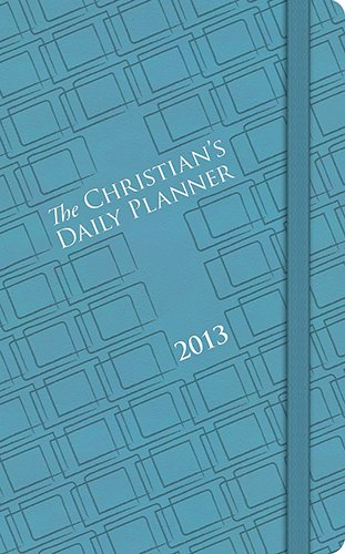 9781598569902: The Christian's Daily Planner 2013