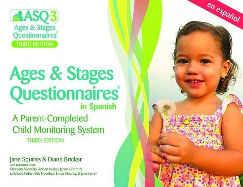 Ages Stages Questionnaires (ASQ-3): Questionnaires (Spanish): A Parent-Completed, Child-Monitoring ...