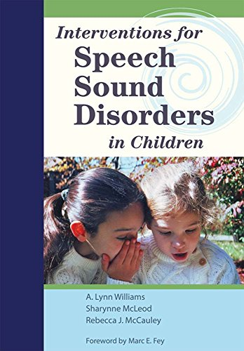 Interventions for Speech Sound Disorders in Children: A Lynn Williams,