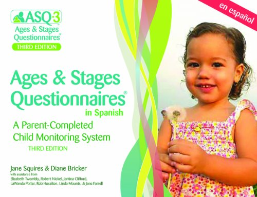 Ages Stages Questionnaires (ASQ-3): Starter Kit with Spanish Questionnaires (User s Guide in ...
