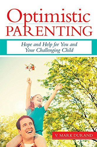 9781598570526: Optimistic Parenting: Hope and Help for You and Your Challenging Child