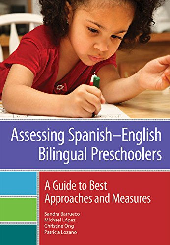 9781598572193: Assessing SpanishñEnglish Bilingual Preschoolers: A Guide to Best Approaches and Measures