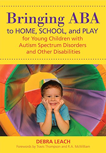 9781598572407: Bringing ABA to Home, School, and Play for Young Children with Autism Spectrum Disorders and Other Disabilities