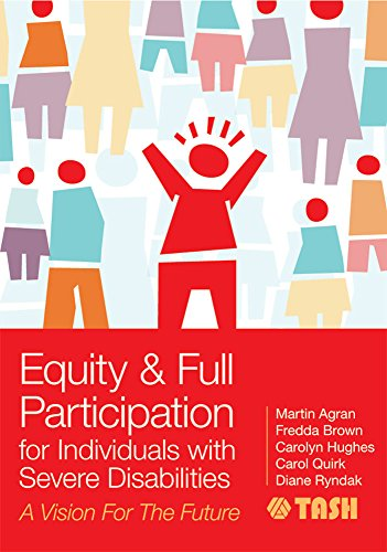 Equity and Full Participation for Individuals with Severe Disabilities: Agran, Martin
