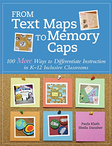 9781598573602: From Text Maps to Memory Caps: 100 More Ways to Differentiate Instruction in K-12 Inclusive Classrooms