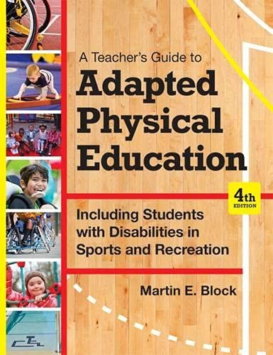 9781598576696: A Teacher's Guide to Adapted Physical Education: Including Students With Disabilities in Sports and Recreation, Fourth Edition