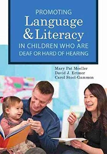 9781598577334: Promoting Speech, Language, and Literacy in Children Who Are Deaf or Hard of Hearing (CLI)