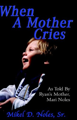 9781598580297: When A Mother Cries