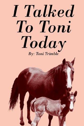 I Talked to Toni Today: Toni Trimble