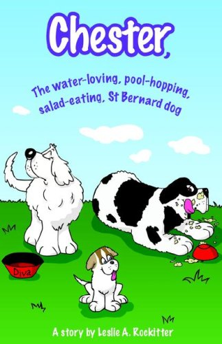 9781598581751: Chester, the Water-Loving, Pool-Hopping, Salad-Eating, St. Bernard Dog