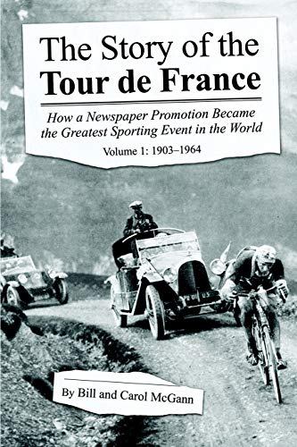The Story of the Tour De France: Vol. 1--1903-1964(signed by the authors): Bill McGann; Carol ...