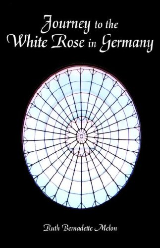 9781598582499: Journey to the White Rose in Germany