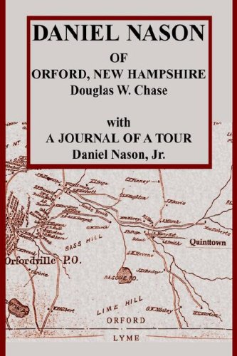 9781598584387: Daniel Nason of Orford, New Hampshire: His Ancestry and His Decendants