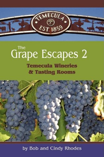 9781598585735: The Grape Escapes 2: Temecula Wineries & Tasting Rooms