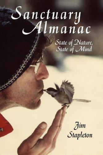 Sanctuary Almanac: State of Nature, State of Mind: Jim Stapleton