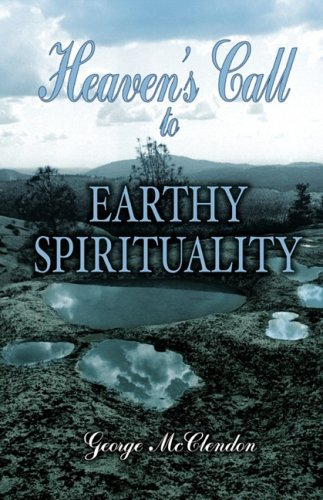 9781598587036: Heaven's Call to Earthy Spirituality