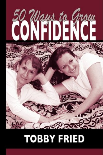 50 Ways to Grow Confidence: Tobby Fried