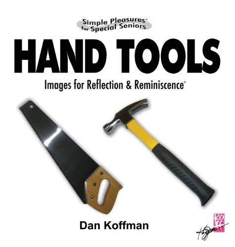 Simple Pleasures for Special Seniors: Hand Tools: Koffman, Dan