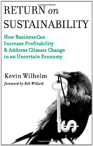 9781598588446: Return on Sustainability: How Business Can Increase Profitability & Address Climate Change in an Uncertain Economy