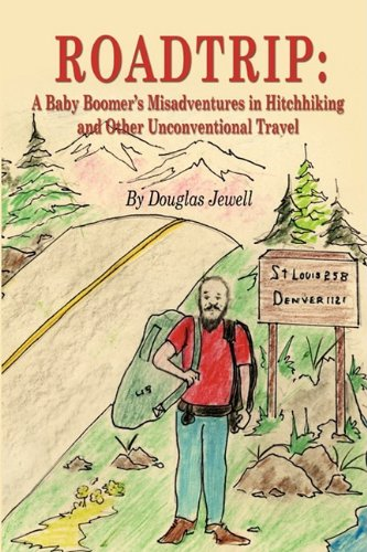 9781598589023: Roadtrip: A Baby Boomer's Misadventures in Hitchhiking and Other Unconventional Travel