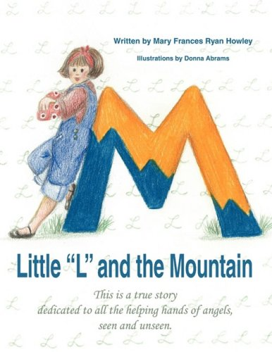 Little L and the Mountain: Mary Frances Ryan Howley