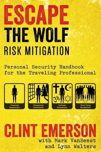 Escape the Wolf: A Security Handbook for Traveling Professionals: Clinton Emerson