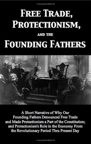 9781598589689: Free Trade, Protectionism, and the Founding Fathers