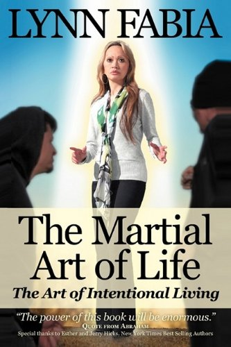 9781598589719: The Martial Art of Life: The Art of Intentional Living