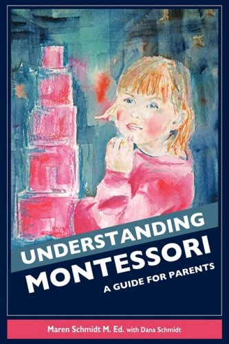 9781598589740: Understanding Montessori: A Guide for Parents