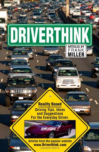 9781598589849: Driverthink. Reality Based Driving Tips, Ideas and Suggestions for the Everyday Driver.