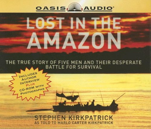 9781598590234: Lost in the Amazon: The True Story Of Five Men And Their Desperate Battle for Survival