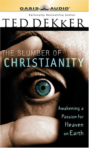 9781598590326: The Slumber of Christianity: Awakening a Passion for Heaven on Earth