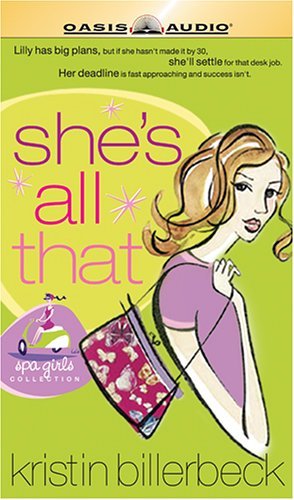 She's All That (Spa Girls Series #1) (1598590383) by Kristin Billerbeck