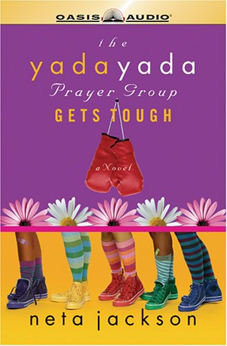 The Yada Yada Prayer Group Gets Tough (9781598590456) by Neta Jackson