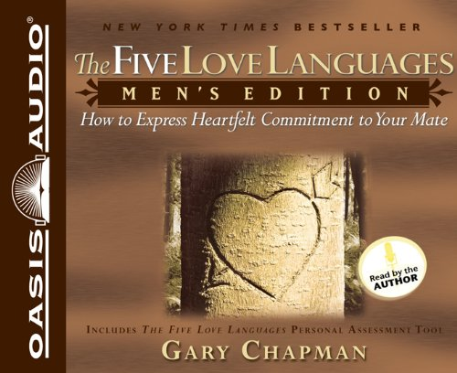 The Five Love Languages: Men's Edition: How to Express Heartfelt Commitment to Your Mate: ...