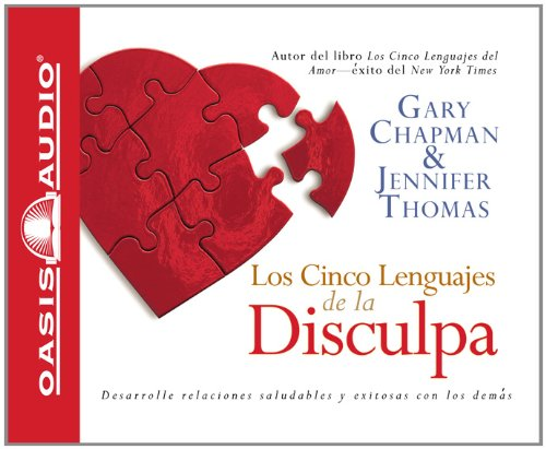 Los Cinco Lenguajes de la Disculpa (Spanish Edition) (9781598591507) by Chapman, Gary; Thomas, Jennifer