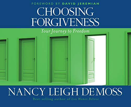9781598591682: Choosing Forgiveness: Your Journey to Freedom