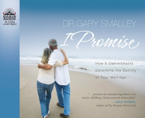 I Promise: How 5 Commitments Determine the Destiny of Your Marriage: Smalley, Dr. Gary