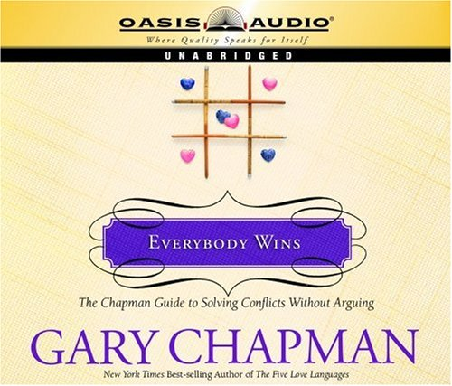 9781598591910: Everybody Wins: The Chapman Guide to Solving Conflicts without Arguing (Marriage Savers)