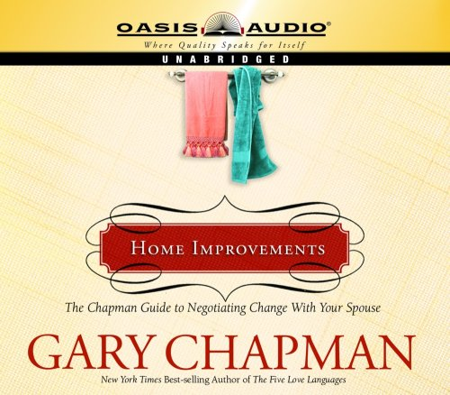 9781598591972: Home Improvements: The Chapman Guide to Negotiating Change With Your Spouse (Marriage Savers)