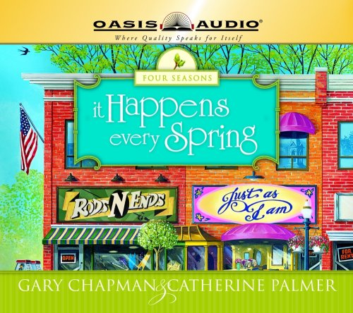 It Happens Every Spring (The Four Seasons of a Marriage Series #1): Catherine Palmer; Gary Chapman