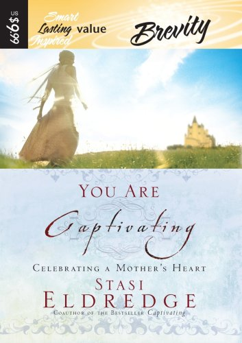 You Are Captivating: Celebrating a Mothers Heart
